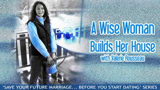 A Wise Woman Builds Her House - with Valerie Rousseau