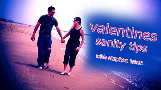 Valentines Sanity Tips - with Stephen Ernst
