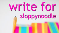 Write for SloppyNoodle