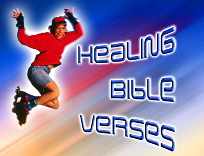 Faith and Healing Bible Verses http://www.sloppynoodle.com/healingschool.shtml