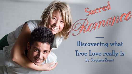 Sacred Romance: Discovering What True Love Really Is