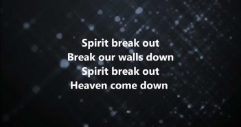 Spirit Break Out – Kim Walker-Smith w/ Lyrics